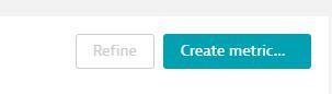 Create metrics button